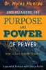 Report incorrect product information Understanding the Purpose and Power of Prayer : How to Call Hea